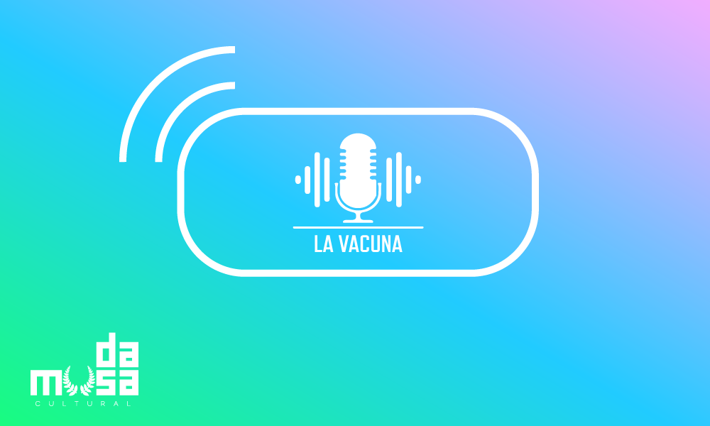 La Vacuna podcast